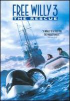Cover image for Free Willy 3 [DVD] : the rescue / Warner Bros. Pictures presents in association with Regency Enterprises, a Shuler-Donner/Donner production ; produced Jennie Lew Tugend ; written by John Mattson ; directed by Sam Pillsbury.