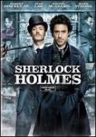 Cover image for Sherlock Holmes [DVD] / Warner Bros. Pictures presents in association with Village Roadshow Pictures, a Silver Pictures production in association with Wigram Productions, a Guy Ritchie film ; produced by Joel Silver, Lionel Wigram, Susan Downey, Dan Lin ; screen story by Lionel Wigram and Michael Robert Johnson ; screenplay by Michael Robert Johnson and Anthony Peckham and Simon Kinberg ; directed by Guy Ritchie.