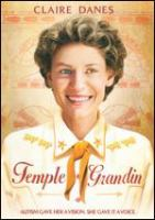 Cover image for Temple Grandin [DVD] / HBO Films presents ; a Ruby Films production ; a Gerson Saines production ; a Mick Jackson film ; produced by Scott Ferguson ; screenplay by Christopher Monger and William Merritt Johnson ; directed by Mick Jackson.