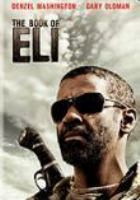 Cover image for The book of Eli [DVD] / Alcon Entertainment presents a Silver Pictures production ; produced by Joel Silver ... [et al.] ; written by Gary Whitta ; directed by the Hughes Brothers.