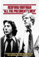 Cover image for All the president's men [DVD] / Warner Bros. ; a Wildwood Enterprises production ; a Robert Redford-Alan J. Pakula film ; screenplay by William Goldman ; produced by Walter Coblenz ; directed by Alan J. Pakula.