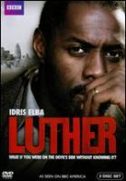 Cover image for Luther. 1 [DVD] / series created and written by Neil Cross ; produced by Katie Swinden ; directed by Brian Kirk, Sam Miller, Stefan Schwartz ; BBC productions.