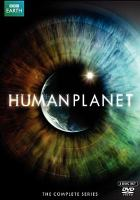 Cover image for Human planet [DVD] / 2 Entertain ; BBC ; BBC Earth ; a BBC/Discovery Channel/France Television co-production ; series producer, Dale Templar ; executive producer, Brian Leith ; BBC Productions Bristol/Wales.