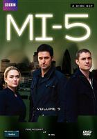 Cover image for MI-5. Volume 9 [DVD]  / a Kudos Film and Television production for BBC ; produced by, Lachlan MacKinnon ... [et al.] ; created by David Wolstencroft ; written by Ben Richards ... [et al.] ; directed by Paul Whittington ... [et al.].