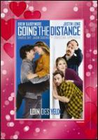 Cover image for Going the distance [DVD] / New Line Cinema presents ; an Offspring Entertainment production ; produced by Adam Shankman, Jennifer Gibgot, Garrett Grant ; written by Geoff LaTulippe ; directed by Nanette Burstein.