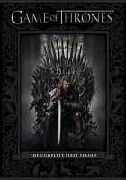 Cover image for Game of thrones. The complete first season [DVD] / HBO Entertainment ; producer, Mark Huffam ; producer, Frank Doelger ; created by David Benioff & D.B. Weiss ; Television 360, Grok Television ; Generator Entertainment ; Bighead Littlehead.