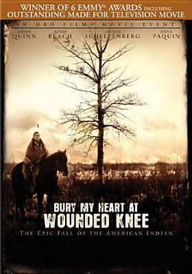 Cover image for Bury my heart at Wounded Knee [DVD] / HBO Films presents ; directed by Yves Simoneau ; screenplay by Daniel Giat ; produced by Clara George ; a Wolf Films/Traveler's Rest Films production.