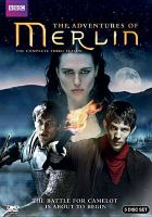 Cover image for The adventures of Merlin. The complete third season [DVD] / created by Julian Jones, Jake Michie, Johnny Capps and Julian Murphy.