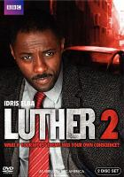 Cover image for Luther. 2 [DVD] / BBC TV ; written by Neil Cross ; directed by Sam Miller ; produced by Katie Swinden.