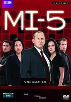 Cover image for Mi-5. Volume 10 [DVD] / 2 Entertain ; a Kudos Film and Television production for BBC ; produced by Chris Fry ; written by Sam Vincent  ... [et al.] ; directed by Alrick Riley, Julian Homes and Bharat Nalluri.