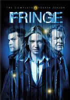 Cover image for Fringe. The complete fourth season [DVD] / writers, J.J. Abrams, Alex Kurtzman, Roberto Orci ; producers, Alex Kurtzman, Roberto Orci, Akiva Goldsman.