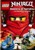Cover image for LEGO Ninjago masters of spinjitzu [DVD] = les maîtres du spinjitzu.