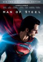 Cover image for Man of steel [DVD] / Warner Bros. Pictures presents ; in association with Legendary Pictures ; a Syncopy production ; story by David S. Goyer & Christopher Nolan ; screenplay by David S. Goyer ; produced by Charles Roven, Christopher Nolan, Emma Thomas, Deborah Snyder ; directed by Zack Snyder.