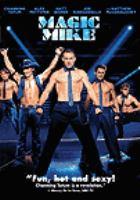 Cover image for Magic Mike [DVD] / screenplay, Reid Carolin ; director, Steven Soderbergh.