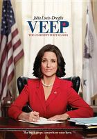 Cover image for VEEP. The complete first season [DVD] / HBO Entertainment ; created by Armando Iannucci ; executive producer, Christopher Godsick ; executive producer, Frank Rich ; executive producer, Armando Iannucci ; co-executive producer, Simon Blackwell ; co-executive producer Tony Roche ; producer, Julia Louis-Dreyfus ; produced by Stephanie Laing ; Dundee.