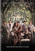 Cover image for Beautiful creatures [DVD] / written for the screen and directed by Richard LaGravenese ; produced by Andrew A. Kosove, Erwin Stoff, Broderick Johnson, Molly Mickler Smith, David Valdes ; an Alcon Entertainment presentation ; a 3 Arts Entertainment production ; a Belle Pictures production.