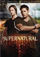 Cover image for Supernatural. The complete eighth season [DVD] / Kripke Enterprises, Inc. ; Wonderland ; Warner Bros. Television ; executive producers Adam Glass, McG, Phil Sgriccia, Jeremy Carver, Robert Singer ; written by Jeremy Carver [and others] ; directed by Robert Singer [and others] ; created by Erik Kripke.