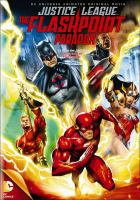 Cover image for Justice League. The flashpoint paradox [DVD] / Warner Bros. Animation presents ; directed by Jay Oliva ; written by Jim Krieg.