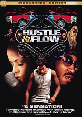 Cover image for Hustle & flow [DVD] / Paramount Classics, MTV Films and New Deal Entertainment present ; a Crunk Pictures/Homegrown Pictures production ; written and directed by Craig Brewer ; produced by John Singleton, Stephanie Allain.