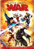 Cover image for Justice League. War [DVD] / Warner Bros. Animation presents ; written by Heath Corson ; directed by Jay Oliva.