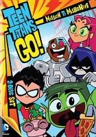 Cover image for Teen titans go! Mission to misbehave. Season 1, part 1 [DVD] / Cartoon Network ; Warner Bros. Entertainment Inc. ; produced by Michael Jelenic, Aaron Horvath.