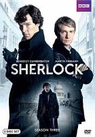 Cover image for Sherlock. Season three [DVD] / a Hartswood Films production for BBC Wales in co-production with Masterpiece ; co-created by Mark Gatiss & Steven Moffat ; written by Mark Gatiss, Steven Moffat and Steve Thompson ; series producer Sue Vertue ; executive producers Beryl Vertue, Steven Moffat, Mark Gatiss, Bethan Jones ; directed by Jeremy Lovering, Colm McCarthy, Nick Hurran.