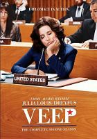 Cover image for VEEP. The complete second season [DVD] / HBO Entertainment presents ; created by Armando Iannucci ; executive producer, Armando Iannucci ; executive producer, Christopher Godsick ; executive producer, Frank Rich ; co-executive producer, Simon Blackwell ; co-executive producer, Tony Roche ; producer, Julia Louis-Dreyfus ; produced by Stephanie Laing ; Dundee.
