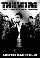 Cover image for The wire. The complete first season / HBO Original Programming ; producer, Nina Kostroff Noble ; story by David Simon & Edward Burns ; Sriter/creator, David Simon ; writer, George P. Plelcanos ; director, Clark Johnson ; Blown Deadline Productions ; a presentation of Home Box Office.