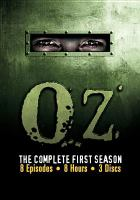 Cover image for Oz. The complete first season [DVD] / HBO ; executive producer, Barry Levinson ; created by Tom Fontana ; Rysher Entertainment ; the Levinson/Fontana Company.