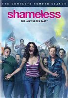 Cover image for Shameless. The complete fourth season [DVD] / Warner Bros. Television ; John Wells Productions ; developed for American television by John Wells ; created by Paul Abbot ; written by John Wells [and others] ; directed by John Wells [and others].