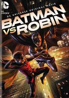 Cover image for Batman vs. Robin [DVD] / Warner Bros Animation, DC Comics ; written by J.M. DeMatteis ; directed by Jay Oliva.