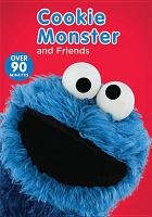 Cover image for Sesame Street [DVD]. Cookie Monster and friends / Sesame Workshop.