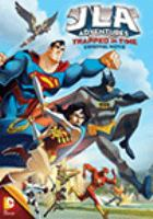 Cover image for JLA adventures. Trapped in time [DVD] : original movie / Warner Bros. Animation presents ; written by Michael Ryan ; produced and directed by Giancarlo Volpe.