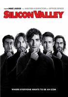 Cover image for Silicon Valley. The complete first season [DVD] / HBO Entertainment ; created by Mike Judge & John Altschuler & Dave Krinsky ; executive producer, Mike Judge ; executive producer, Alec Berg ; executive producers, John Altschuler & Dave Krinsky ; executive producer, Michael Rotenberg ; executive producer, Tom Lassally ; Judgmental Films ; Altschuler Krinsky Works ; 3 Arts Entertainment.
