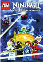 Cover image for Lego Ninjago, masters of spinjitzu. Season three, part two, Rebooted [DVD] : fall of the golden master