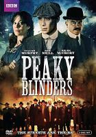 Cover image for Peaky blinders. Season one [DVD] / Caryn Mandabach Productions and Tiger Aspect Productions ; written by Steven Knight, Stephen Russell, Toby Finlay ; directed by Otto Bathurst, Tom Harper ; produced by Katie Swinden.