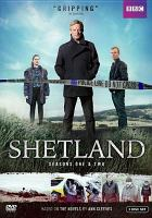 Cover image for Shetland. Seasons one & two [DVD] / BBC Scotland ; producers, Sue de Beauvoir and Peter Gallagher ; writers, David Kane, Gaby Chiappe ; directors, Peter Hoar ... [et. al.].
