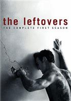 Cover image for The leftovers. The complete first season [DVD] / Created by Damon Lindelof & Tom Perrotta.