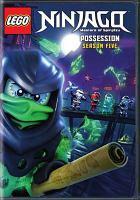 Cover image for Lego Ninjago, masters of spinjitzu. Season 5, Possession [DVD] / producer, Irene Sparre, Wil Film ; director, Michael Helmuth Hansen.