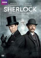 Cover image for Sherlock. The abominable bride [DVD] / BBC and Masterpiece PBS present ; a Hartswood Films production ; written & created by Mark Gatiss, Steven Moffat ; producer, Sue Vertue ; director, Douglas MacKinnon ; Hartswood Films production for BBC Wales, in co-production with Masterpiece.