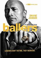 Cover image for Ballers. The complete first season [DVD] / HBO ; Seven Bucks Productions ; Leverage ;  Closest to the Hole Productions.