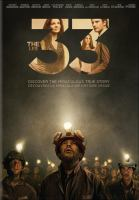 Cover image for The 33 [DVD] / director, Patricia Riggen.