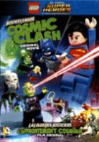 Cover image for Lego DC comics super heroes. Justice league : cosmic clash / Warner Bros. Animation presents ; written by Jim Krieg ; directed by Rick Morales.
