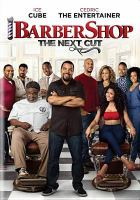 Cover image for Barbershop. the next cut [DVD] / Metro-Goldwyn-Mayer Pictures and New Line Cinema presents a State Street Pictures/Cube Vision production ; a Malcolm D. Lee film ; produced by Robert Teitel, p.g.a., George Tilman Jr., p.g.a., Ice Cube, p.g.a. ; written by Kenya Barris & Tracy Oliver ; directed by Malcolm D. Lee.