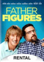 Cover image for Father figures [DVD] / directed by Lawrence Sher ; written by Justin Malen ; produced by Ivan Reitman, Ali Bell, Broderick Johnson, Andrew A. Kosove ; an Alcon Entertainment presentation ; a Montecito Picture Company production ; in association with DMG Entertainment.