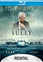 Cover image for Sully [blu-ray] / Warner Bros. Pictures presents ; in association with Village Roadshow Pictures ; a Malpaso production ; in association with RatPac-Dune Entertainment ; a Flashlight Films production ; a Kennedy/Marshall Company production ; written by Todd Komarnicki ; produced by Frank Marshall, Allyn Stewart, Tim Moore ; directed and produced by Clint Eastwood.