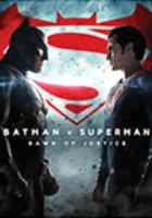 Cover image for Batman v Superman [DVD] : dawn of justice / directed by Zack Snyder ; written by David S. Goyer, Chris Terrio ; produced by Charles Roven ... and others.
