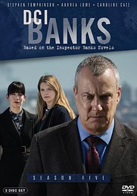 Cover image for DCI Banks. Season five [DVD] / BBC Worldwide, Ltd. ; written by Nick Hicks-Beach and Paul Logue ; produced by Anne-Louise Russell ; directed by Robert Quinn, Craig Pickles, Mark Brozel.