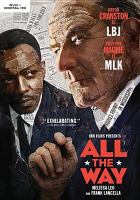 Cover image for All the way [DVD] / directed by Jay Roach ; written by Robert Schenkkan.