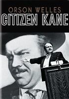 Cover image for Citizen Kane [DVD] / an RKO Radio Picture ; a Mercury production by Orson Welles ; original screen play, Herman J. Mankiewicz, Orson Welles ; direction-production, Orson Welles.